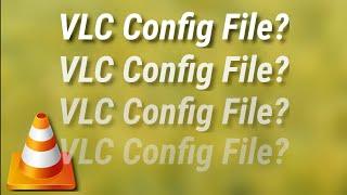 VideoLAN Client (VLC): VLCRC Config File Primer