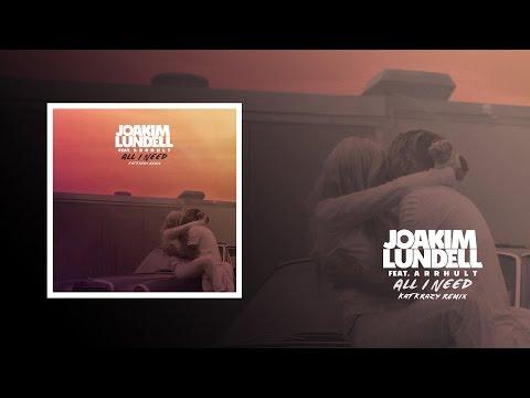 Joakim Lundell ft. Arrhult - All I Need (Kat Krazy Remix)