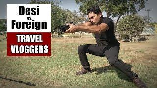 """""""Desi Travel Vlogger Vs. Foreign Travel Vlogger"""" -By Danish Ali"""