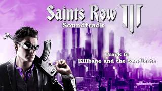 Saints Row: The Third [Soundtrack] - Track  06 - Killbane and the Syndicate