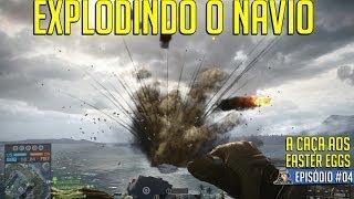 A CAÇA AOS EASTER EGGS #04: Explodindo o NAVIO!