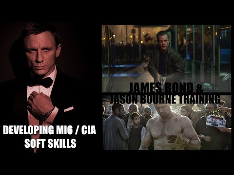 Think Like Jason Bourne / Bond - MI6 and CIA Training for 'Soft Skills'