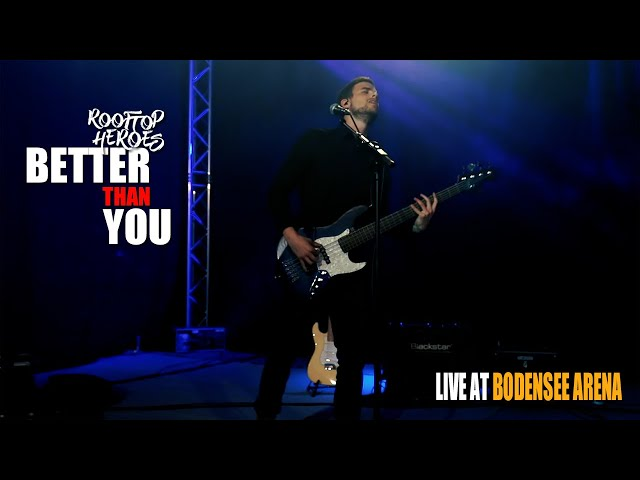 Rooftop Heroes - Better Than You (live @Bodensee Arena)