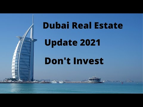 Dubai Real Estate/Property Update 2021 - Don't Invest