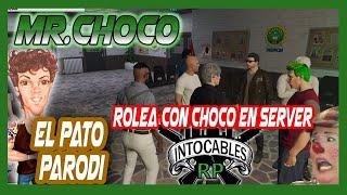 """MRCHOCO - EL PATO PARODI ROLEANDO CON CHOCO EN """"INTOCABLESRP"""""""
