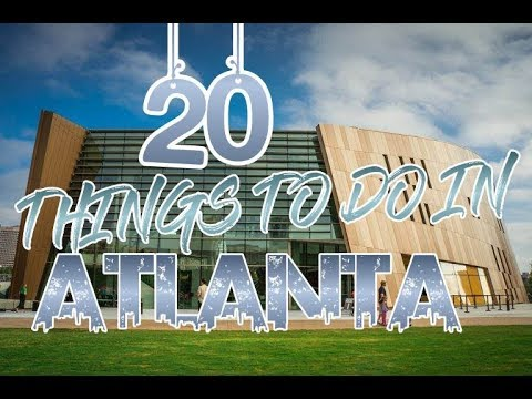 Top 20 Things To Do In Atlanta, Georgia