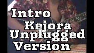 kejora unplugged intro search
