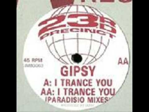 Gipsy -  I Trance You (Paradisio Mix)