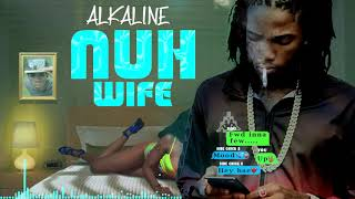Alkaline - Nuh Wife (Official Audio)