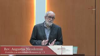 Rev. Augustus Nicodemus |O Cristão e as Autoridades| Romanos 13:1-7 |17.05.2020