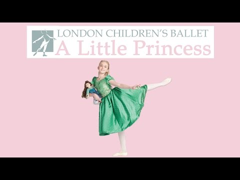 A Little Princess 2012  The London Childrens Ballet