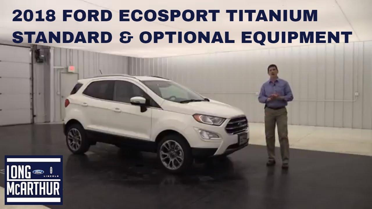 Long Mcarthur Ford >> 2018 FORD ECOSPORT TITANIUM OVERVIEW: STANDARD & OPTIONAL ...