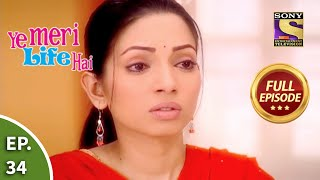 Ep 34 - Pooja Feels Bad For Reema - Ye Meri Life Hai - Full Episode