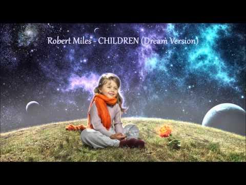 Robert Miles - Children (Dream Version)
