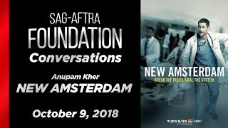 Conversations with Anupam Kher of NEW AMSTERDAM