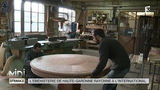 LE FEUILLETON : L'ébénisterie de Haute-Garonne rayonne à l'international