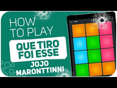 How to play: QUE TIRO FOI ESSE (Jojo Maronttinni) - SUPER PADS - Kit BLAM