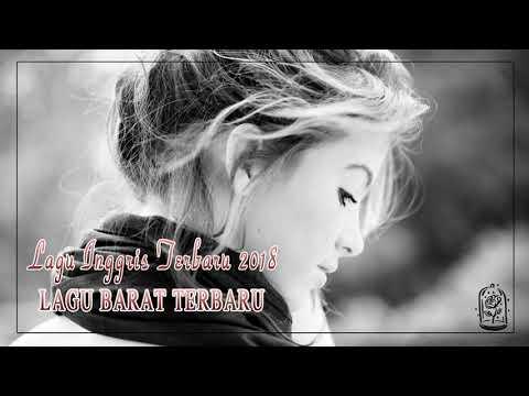 Lagu Barat Sedih Terbaru 2018 - Top Lagu Sedih Terbaru 2018