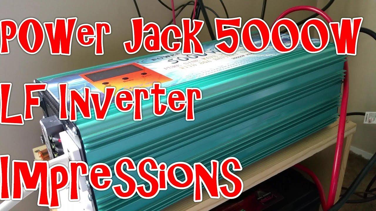 Power Jack 5000 Watt LF Inverter Impressions
