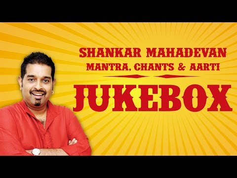 Shankar Mahadevan Mantra, Chants & Aarti | Devotional | Jukebox  | Times Music Spiritual