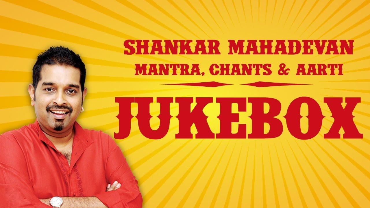 Download Shankar Mahadevan Mantra, Chants & Aarti   Devotional   Jukebox    Times Music Spiritual