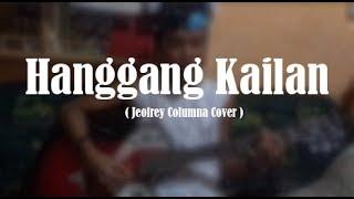 Hanggang Kailan - Michael Pangilinan (Jeofrey Columna Cover)