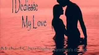 Michael Christopher - I Dedicate My Love