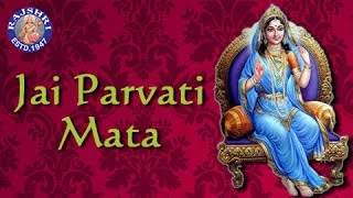 Jai Parvati Mata - Parvati Aarti with Lyrics - Sanjeevani Bhelande - Hindi Devotional Songs