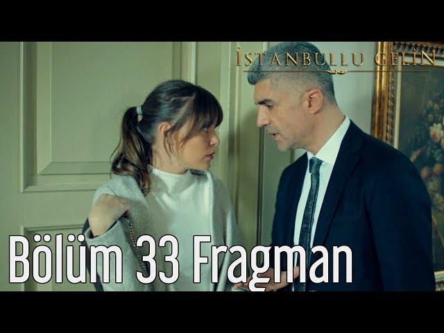 İstanbullu Gelin 33. Bölüm Fragman