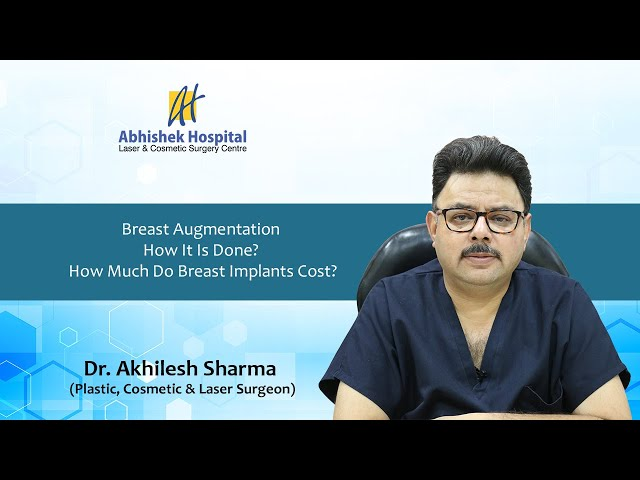 Breast Augmentation | How It Is Done? How Much Do Breast Implants Cost?