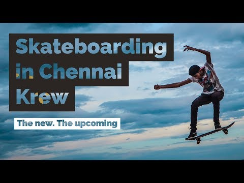 Skateboarding in Chennai : a promising action sport!