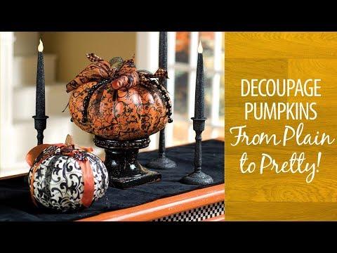 Decoupage Pumpkins From Plain to Pretty!