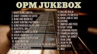 OPM Jukebox | Collection | Non-Stop Playlist