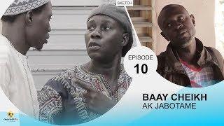 BAAY CHEIKH AK JABOTAME - Episode 10
