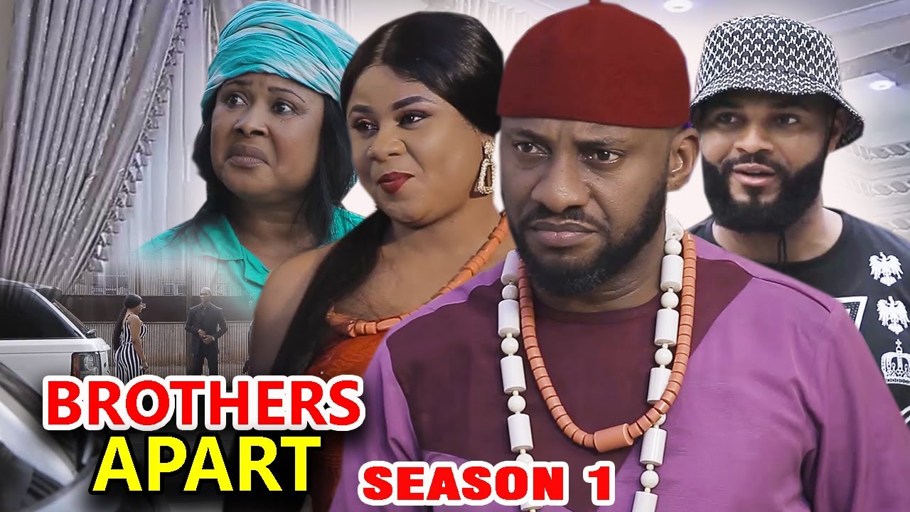 Download BROTHERS APART SEASON 1 - Yul Edochie New Movie 2020 Latest Nigerian Nollywood Movie Full HD