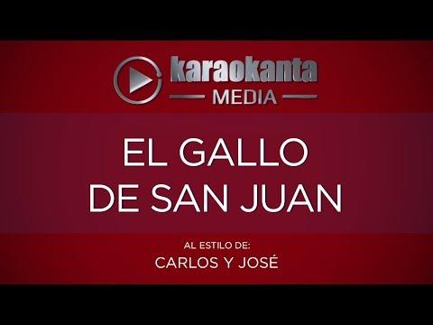 Karaokanta - Carlos y José - El gallo de San Juan