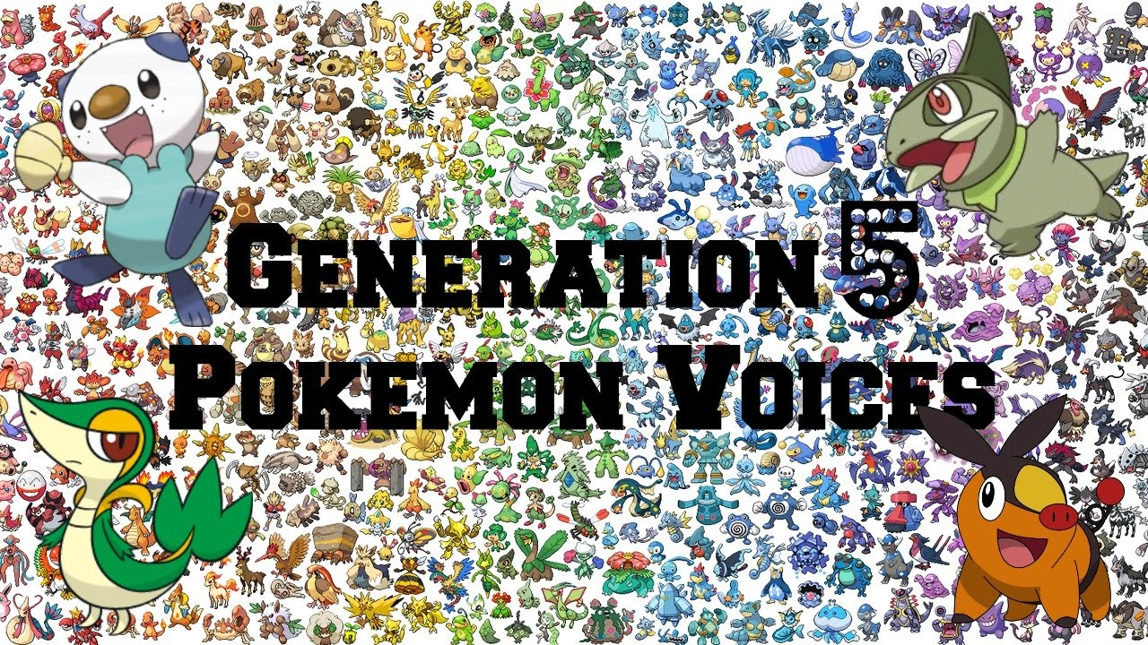 pokemon generation 5 pokemon voices impressions cries youtube. Black Bedroom Furniture Sets. Home Design Ideas