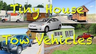 Tiny House - Tow Vehicles