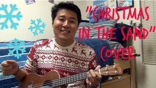 """Christmas in the Sand"" Uke Cover"