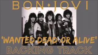 Bon Jovi -'Wanted Dead Or Alive' [Full Backing Track]