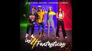 La Insuperable, Toxic Crow ,Yomel el meloso, La perversa -LOS 4 FANTASTICOS (Official Music Video)