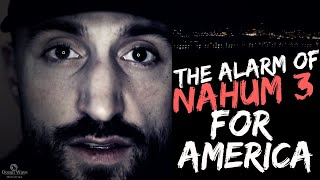 The Alarm of Nahum 3 For America