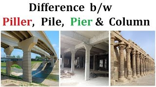 Difference between Piller, Pile, Pier and column