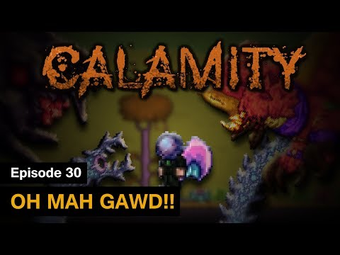 [S1] Terraria Calamity Mod - Episode 30 - OH MAH GAWD!! [Finale]