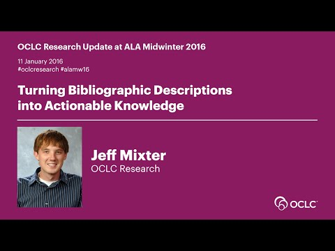 OCLC Research Update Midwinter 2016: Turning Bibliographic Descriptions into Actionable Knowledge