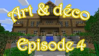 Minecraft : Art & Déco - Episode 4