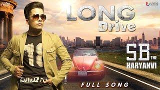Long Drive (Full Song) - SB The Haryanvi | Audio | New Songs 2016 | Gaadi 2