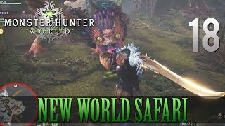 [18] New World Safari (Let's Play Monster Hunter: World [PS4 Pro] w/ GaLm)