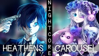 ♪ Nightcore - Heathens / Carousel (Switching Vocals)
