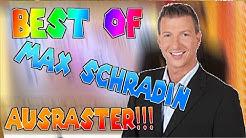 Best Of - Max Schradin Ausraster #1